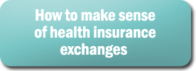 How to make sense of health insurance exchanges
